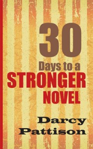 30 Days to a Stronger Novel by Darcy Pattison | Mims House