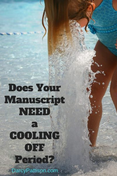 Does Your Manuscript Need a Cooling Off Period? Here's what you'll see when you return to the story. | DarcyPattison.com