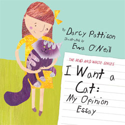 I WANT A CAT: My Opinion Essay (The Read and Write Series, Book 2)