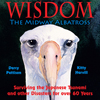 Wisdom the Midway Albatross, a story about the oldest known wild bird in the world.
