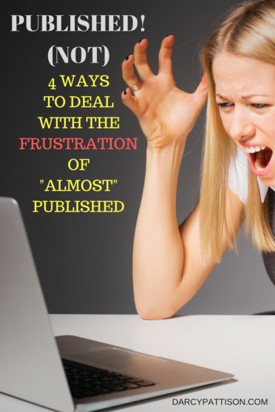 "4 Tips on Dealing with the Frustrations of ""ALMOST"" Published 