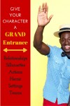 Grand Entrance: Pay Attention to This Character