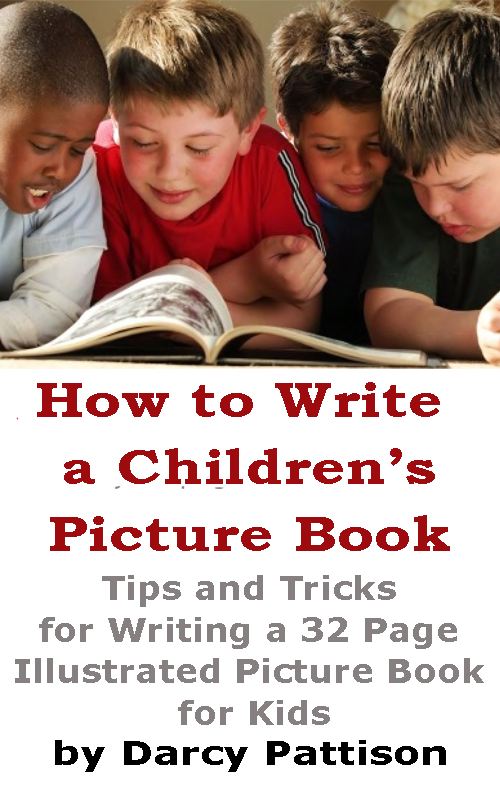 How to Write a Children's Picture Book by Darcy Pattison