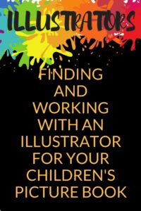 How to Find & Work with Illustrators for Your Children's Picture Book | DarcyPattison.com