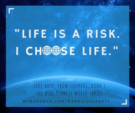 Life is a risk. I choose life. | MimsHouse.com/books/sleepers