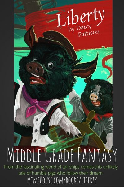 Tall Ships, Seven Seas, Ice Captain and Pigs! What more could you want in a middle grade fantasy? | DarcyPattison.com