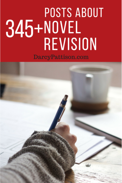345+ Useful, Astounding Posts on Novel Revision | DarcyPattison.com