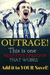 Outrage: A Negative Emotion that Works In Your Novel