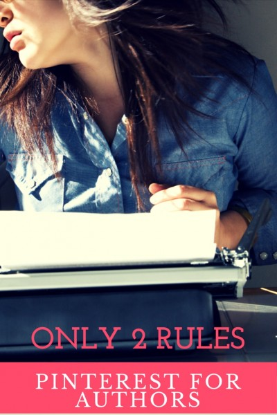 Only 2 Rules for Authors on Pinterest: Get a business account and fill in every blank. | Fiction Notes by Darcy Pattison