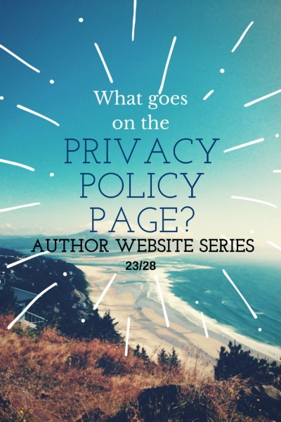 Legal issues must be dealt with on your author website, which means you should have a privay policy. Here are suggestions to make it simple.