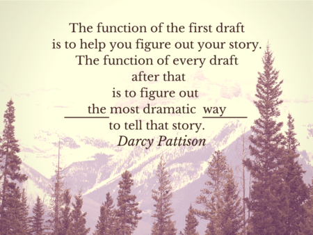 "Pattison Quote: ""The function of the first draft is . . ."" 