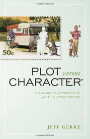 Plot versus Character by Jeff Gerke