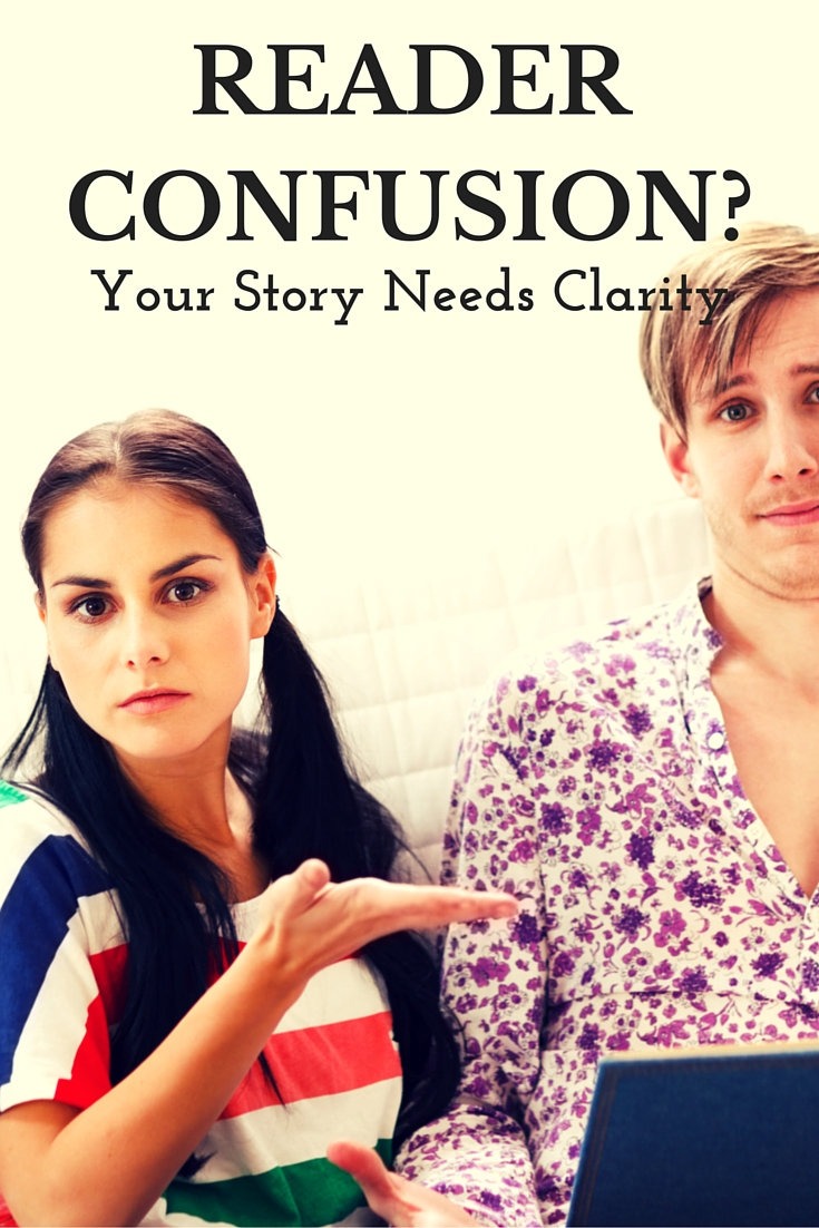 Reader Confusion: Your Story Needs Clarity