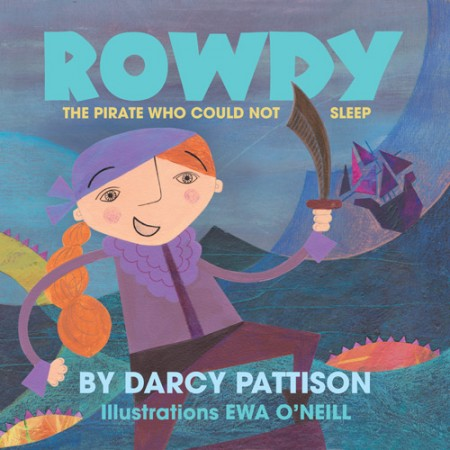 Rowdy: The Pirate Who Could Not Sleep | Preview of Fall, 2016 book by Darcy Pattison