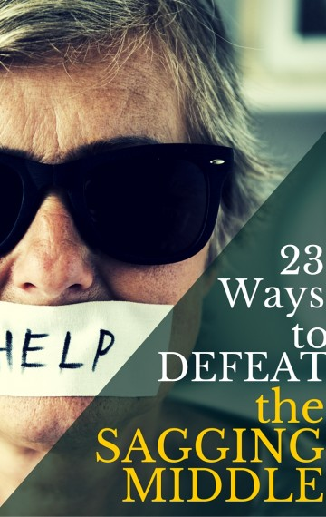 Plotting Act 2: 23 Ways to Defeat the Sagging Middle!