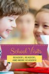 School Visits: Readers, Readers, and More Readers!