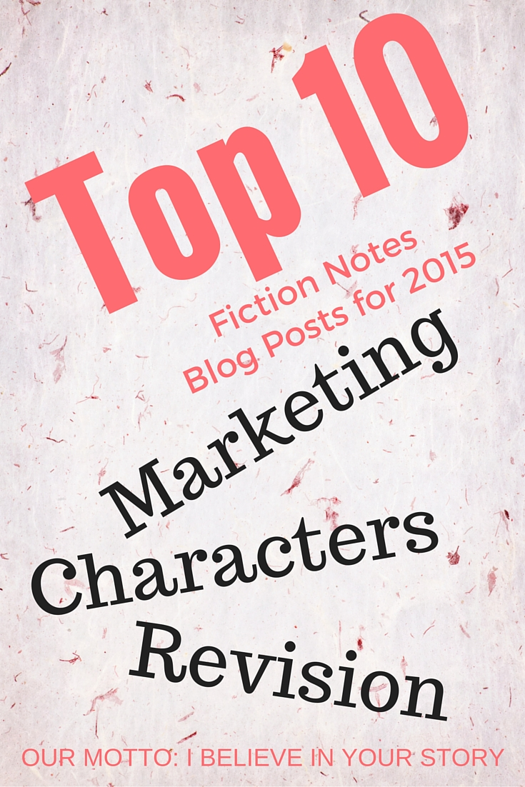 Top 10 Fiction Notes Blog posts feature marketing, characters, and revision. | DarcyPattison.com