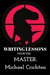 Lessons from a Master: Jurassic Park by Michael Crichton