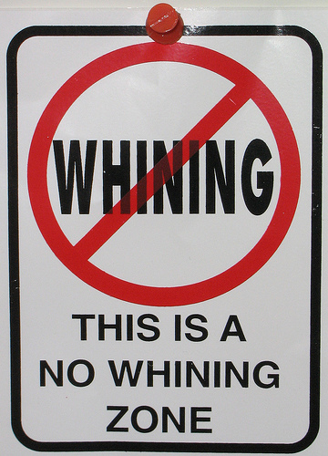 USUALLY, no Whining Allowed. But Today is a Legal Whining Day! Have at it!
