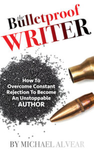THE BULLET PROOF WRITER