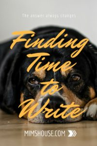 Finding Time to Write: The Answer is Always Changing | MimsHouse.com