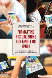 Learn how to format picture books for Kindle and ePub3 for maximum profit | DarcyPattison.com