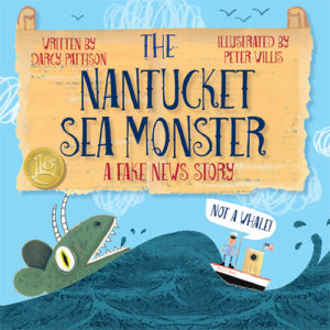 Nantucket Sea Monster: A Fake News Story by Darcy Pattison | MimsHouse.com