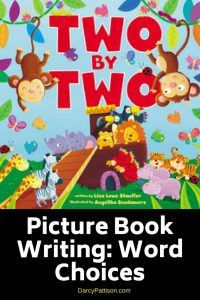 Choose Your Words Carefully for Picture Books | DarcyPattison.com